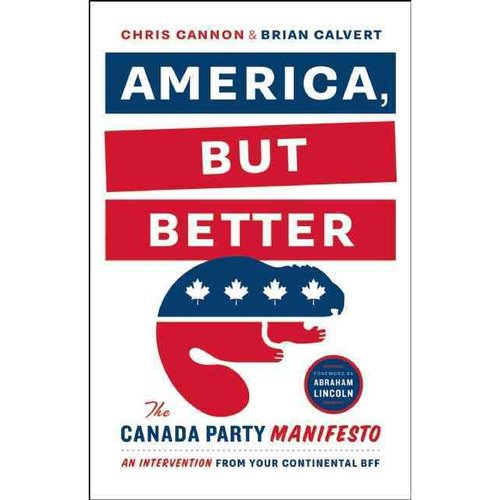 America, But Better: The Canada Party Manifesto