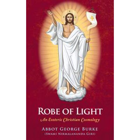 Religious Robe (Robe of Light: An Esoteric Christian Cosmology -)