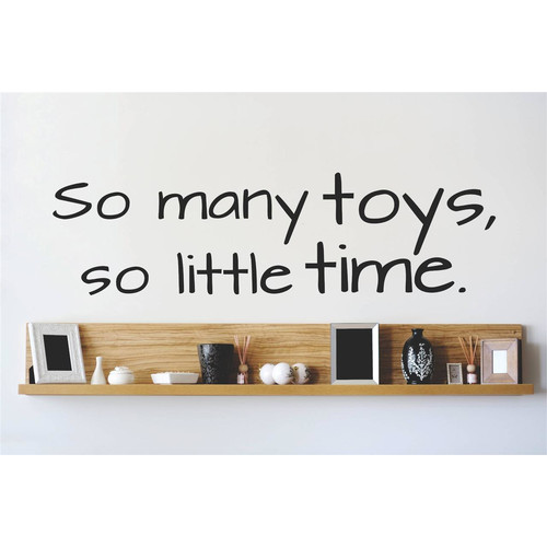 Design With Vinyl So Many Toys, So Little Time Wall Decal