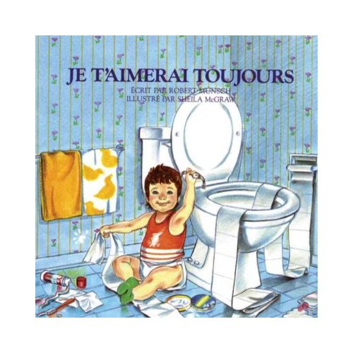 Je T'aimerai Toujours / Love You Forever