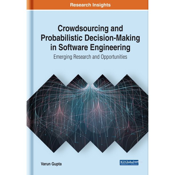 Crowdsourcing And Probabilistic Decision Making In Software Engineering Ebook Walmart Com Walmart Com
