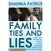 Family Ties and Lies - A Sexy BBW Interracial BWWM Erotic Romance Short Story from Steam Books - eBook