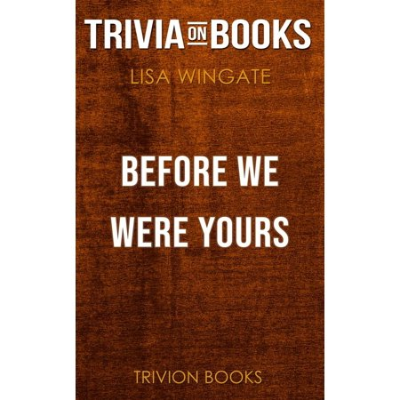Before We Were Yours by Lisa Wingate (Trivia-On-Books) - eBook ()