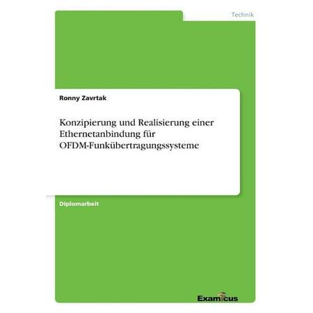 Konzipierung Und Realisierung Einer Ethernetanbindung Fur Ofdm Funkubertragungssysteme  German  English