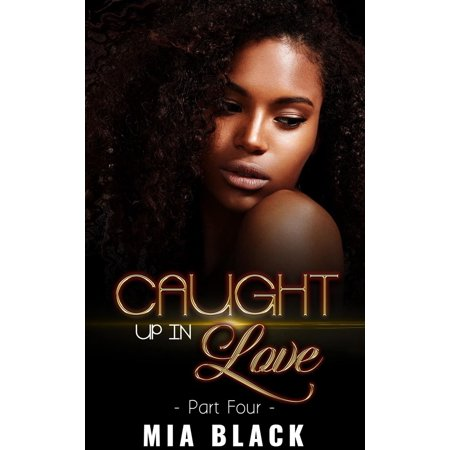 Caught Up In Love 4 - eBook