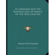 St. Germaine and the Rosicrucians of France of the 18th Century