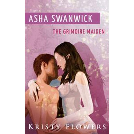 - Asha Swanwick - The Grimoire Maiden (Paranormal Mythical Romance) - eBook