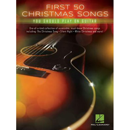 First 50 Christmas Songs You Should Play on Guitar ()