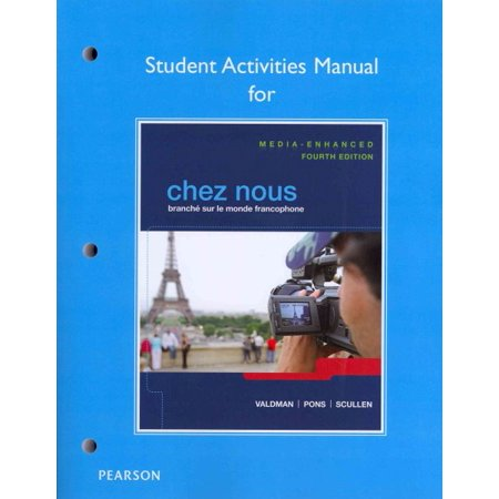 Student Activities Manual for Chez Nous : Branche Sur Le Monde Francophone, Media-Enhanced