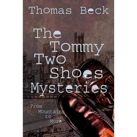 The Tommy Two Shoes Mysteries: From Mountains to More - eBook - Tommy From Halloween