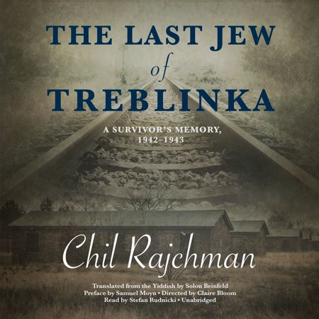 The Last Jew of Treblinka - Audiobook (The Last Jew Of Treblinka A Memoir)