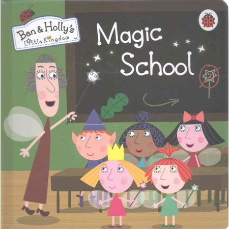 Ben and Holly's Little Kingdom: Magic School (Ben & Holly's Little Kingdom) (Board book) for $<!---->