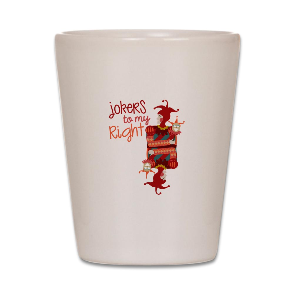 CafePress Jokers To Right White Shot Glass, Unique and Funny Shot Glass by