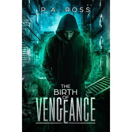 The Birth of Vengeance: Vampire Formula Series Book 1 - -