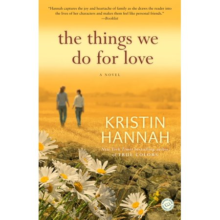 The Things We Do for Love : A Novel (The Things I Do For Love)