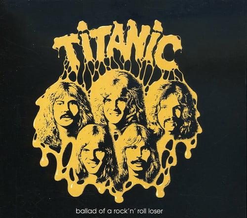 Titanic - Ballad of a Rock N Roll Loser [CD]