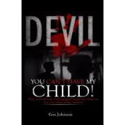 Devil You Can't Have My Child! - eBook