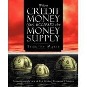 When Credit Money (Far) Eclipses the Money Supply : A Money-Supply View of 21st Century Economic Disasters