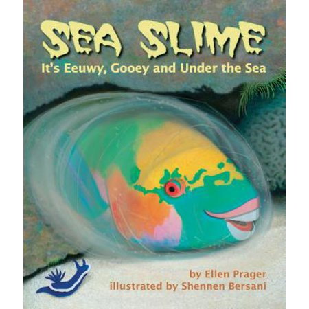 Gooey Desserts (Sea Slime : It's Eeuwy, Gooey and Under the Sea )