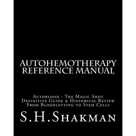 Autohemotherapy Reference Manual  Definitive Guide   Historical Review  From Bloodletting To Stem Cells