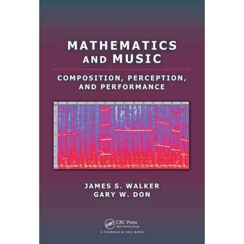 Mathematics and Music: Composition, Perception, and Performance by