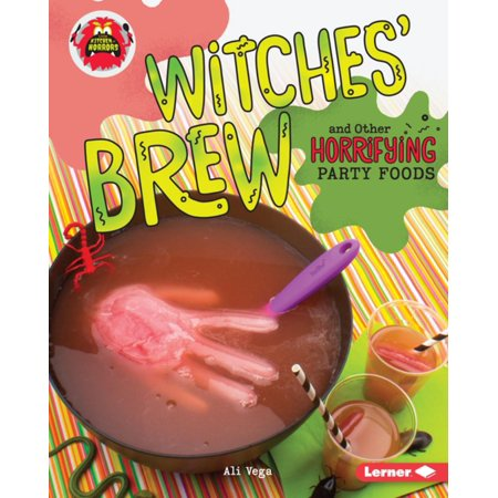 Witches' Brew and Other Horrifying Party Foods - eBook