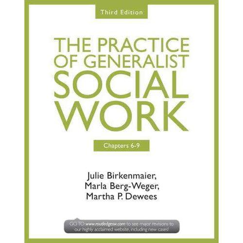 The Practice of Generalist Social Work: Chapters 6-9