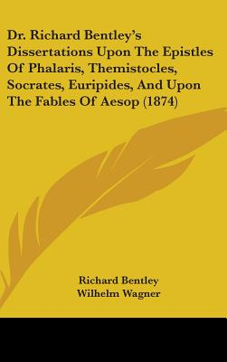 A dissertation upon the epistles of phalaris