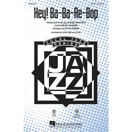 Hal Leonard Hey! Ba-ba-re-bop SAB by Lionel Hampton Arranged by Steve