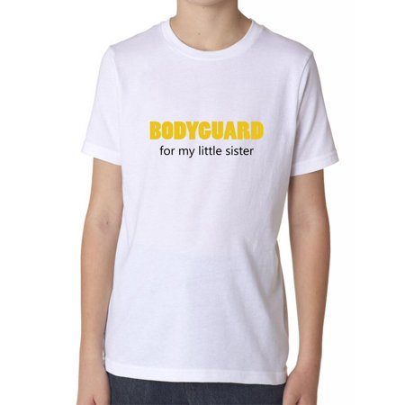 Bodyguard - For My Little Sister - Cute Big Brother Security Boy's Cotton Youth T-Shirt (Cute Halloween Costumes For Brothers And Sisters)