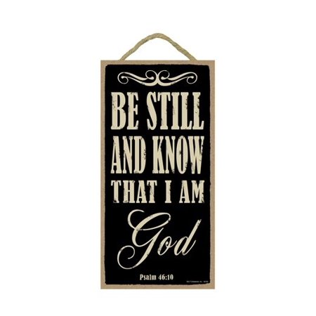 BE STILL AND KNOW THAT I AM GOD Psalm 46:10 Primitive Wood Hanging Sign 5