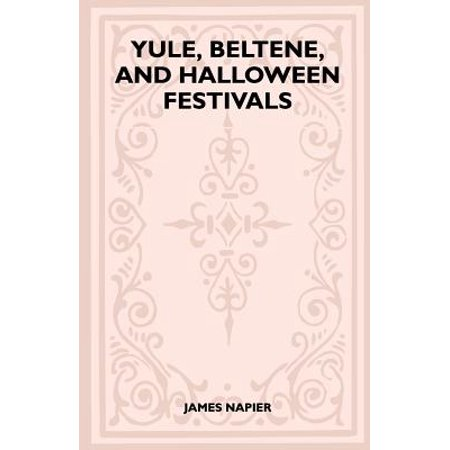 Yule, Beltane, and Halloween Festivals (Folklore History Series) - History Halloween