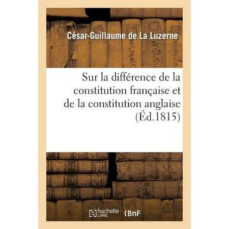 Sur La Difference De La Constitution Francaise Et De La Constitution Anglaise