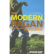 The Modern Pagan : How to Live a Natural Lifestyle in the 21st Century