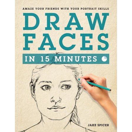 Draw Faces in 15 Minutes : How to Get Started in Portrait Drawing (How Was Halloween Started)