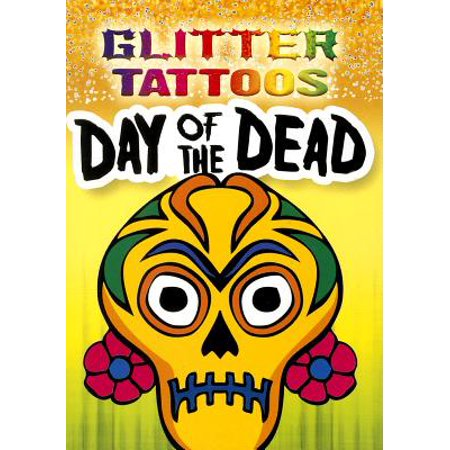 Glitter Tattoos Day of the Dead (Day Of The Dead Mariachi Tattoos)