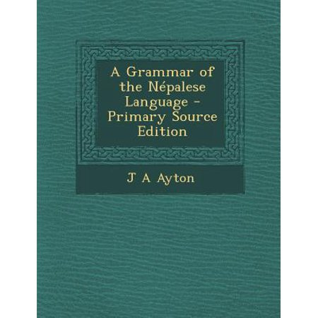 A Grammar of the Nepalese Language - Primary Source Edition