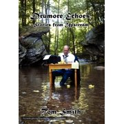 Drumore Echoes, Stories from Upstream (Hardcover)