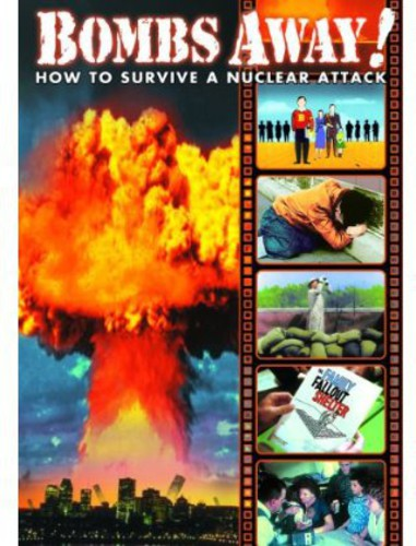 Bombs Away! How To Survive A Nuclear Attack by ALPHA VIDEO DISTRIBUTORS