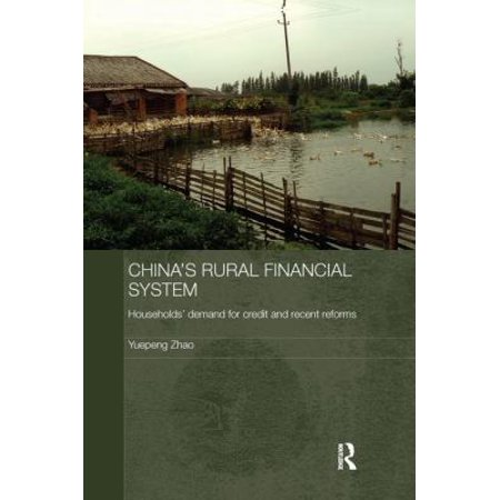 China  039 S Rural Financial System  Households  039  Demand For Credit And Recent Reforms