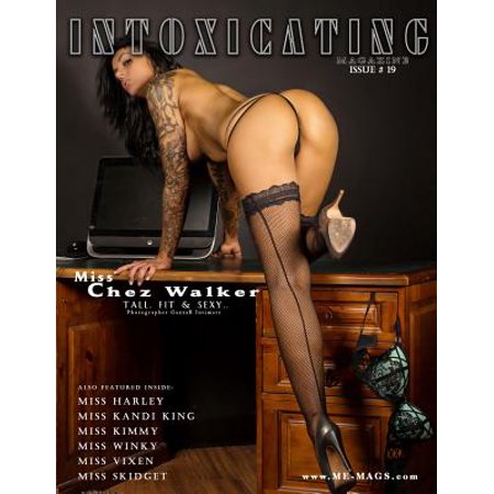 Intoxicating Magazine : Issue # 19 Chez Walker Cover