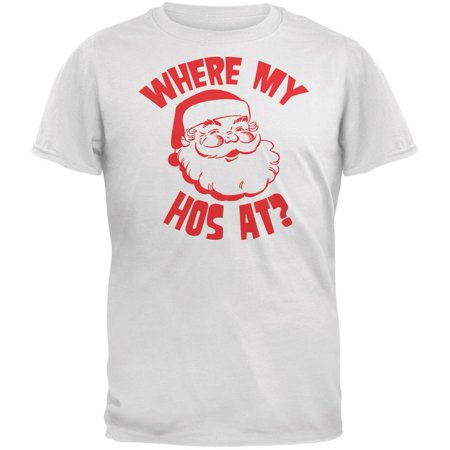 Christmas Where My Hos At? White Adult T-Shirt
