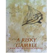 A Risky Gamble: Book Two of the Trivial Venture - eBook