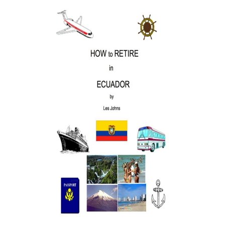 How to Retire in Ecuador - eBook (Best Places To Retire In Ecuador 2015)