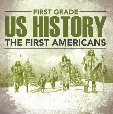 First Grade Us History: The First Americans - eBook