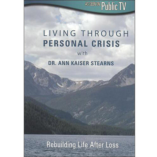 Living Through Personal Crisis With Dr. Ann Kaiser Stearns (Widescreen)