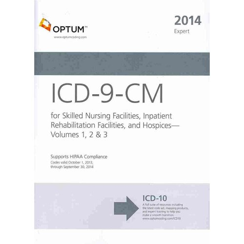 ICD-9-CM for Skilled Nursing Facilities, Inpatient Rehabilitation Facilities and Hospices 2014