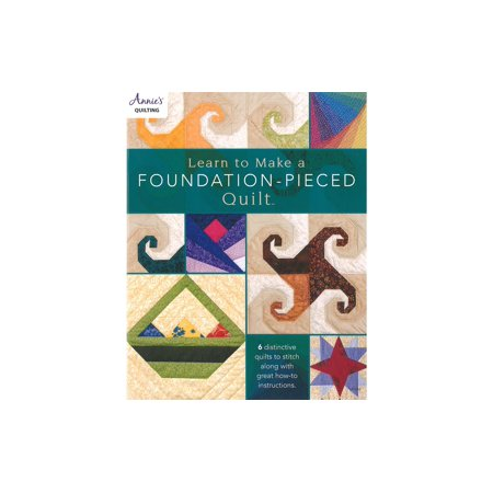Annie S Learn To Make A Foundation Pieced Quilt Bk