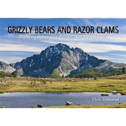 Grizzly Bears and Razor Clams: Walking America's Pacific Northwest Trail