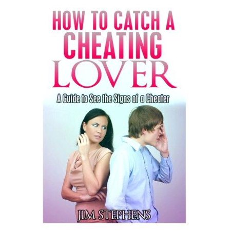 How To Catch A Cheating Lover  A Guide To See The Signs Of A Cheater